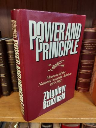 POWER AND PRINCIPLE: MEMOIRS OF THE NATIONAL SECURITY ADVISER 1977-1981 [INSCRIBED]. Zbigniew...