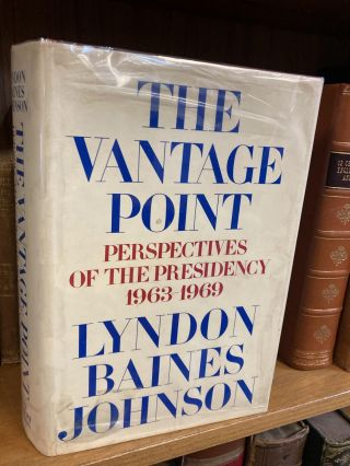THE VANTAGE POINT: PERSPECTIVES OF THE PRESIDENCY 1963-1969 [SIGNED]. Lyndon Baines Johnson