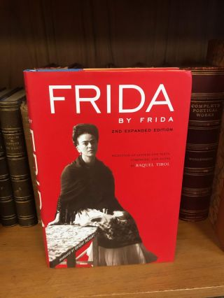 FRIDA BY FRIDA. Frida Kahlo, Raquel Tibol, Gregory Dechant