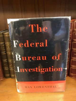 THE FEDERAL BUREAU OF INVESTIGATION [SIGNED]. Max Lowenthal