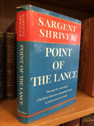 POINT OF THE LANCE [SIGNED]. Sargent Shriver