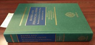 Banks and Financial Crime: The International Law of Tainted Money. William Blair, Richard Brent,...
