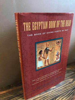 THE EGYPTIAN BOOK OF THE DEAD: THE BOOK OF GOING FORTH BY DAY. Eva Von Dassow, Dr. Raymond O....