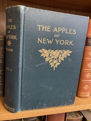 THE APPLES OF NEW YORK [VOLUME ONE ONLY]. S. A. Beach, N. O. Booth, O. M. Taylor