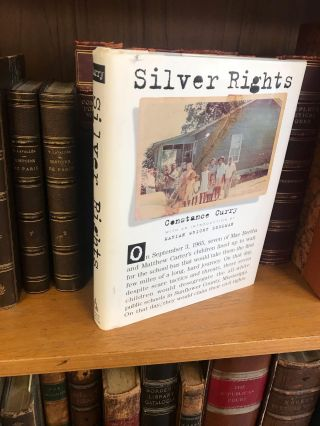 SILVER RIGHTS [SIGNED]. Constance Curry