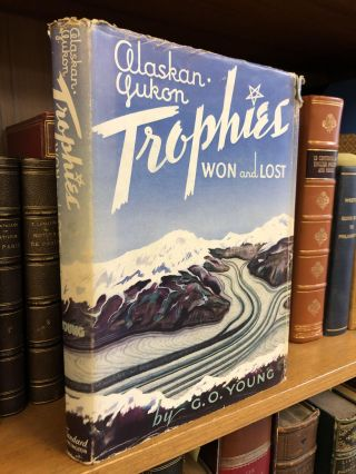 ALASKAN-YUKON TROPHIES WON AND LOST. G. O. Young