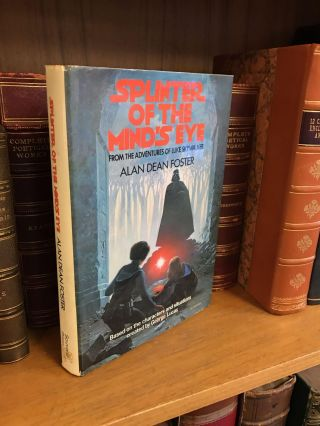 SPLINTER OF THE MIND'S EYE: FROM THE ADVENTURES OF LUKE SKYWALKER. Alan Dean Foster