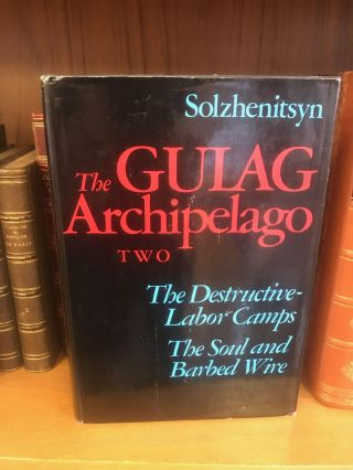 THE GULAG ARCHIPELAGO VOL. TWO: THE DESTRUCTIVE LABOR CAMPS/THE SOUL AND BARBED WIRE. Aleksandr...