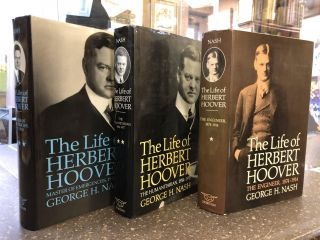 THE LIFE OF HERBERT HOOVER [THREE VOLUMES]. George H. Nash