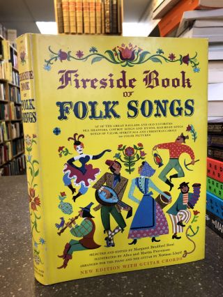 THE FIRESIDE BOOK OF FOLK SONGS. Margaret Bradford Boni, Alice Provensen, Martin Provensen