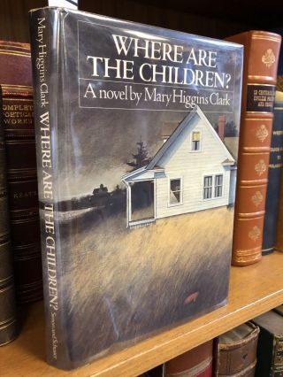 WHERE ARE THE CHILDREN? [SIGNED]. Mary Higgins Clark