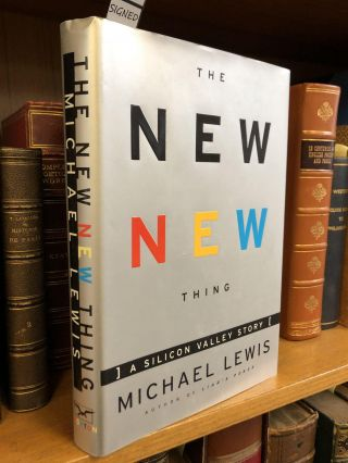 THE NEW NEW THING [SIGNED]. Michael Lewis