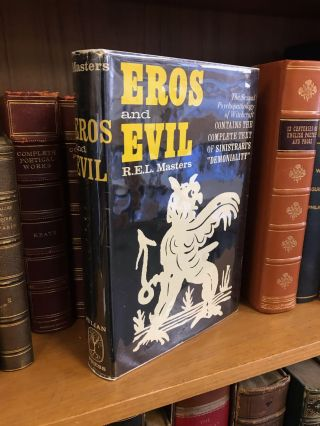 EROS AND EVIL: THE SEXUAL PSYCHOPATHOLOGY OF WITCHCRAFT. R. E. L. Masters