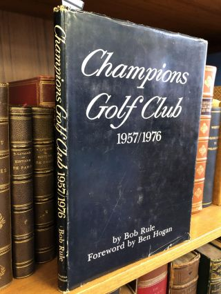 CHAMPIONS GOLF CLUB 1957/1976 [SIGNED]. Bob Rule
