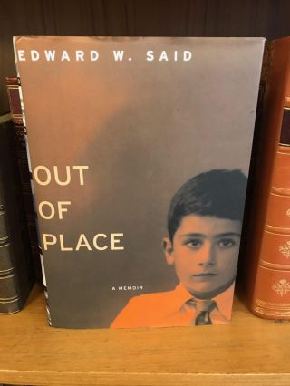 OUT OF PLACE [SIGNED]. Edward W. Said