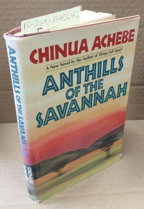 ANTHILLS OF THE SAVANNAH [SIGNED]. Chinua Achebe