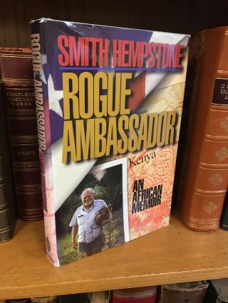 ROGUE AMBASSADOR: AN AFRICAN MEMOIR [SIGNED]. Smith Hempstone