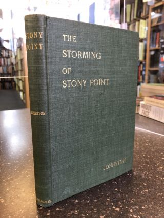 THE STORMING OF STONY POINT ON THE HUDSON: MIDNIGHT, JULY 15, 1779. Henry P. Johnston