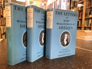 THE LETTERS OF MARY WOLLSTONECRAFT SHELLEY [THREE VOLUMES]. Betty T. Bennett