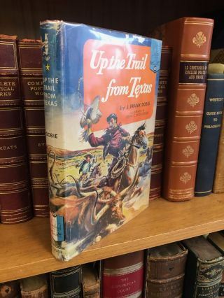 UP THE TRAIL FROM TEXAS [SIGNED]. J. Frank Dobie
