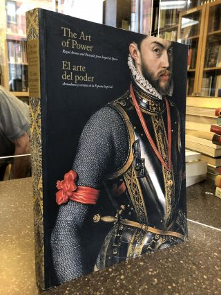 THE ART OF POWER: ROYAL ARMOR AND PORTRAITS FROM IMPERIAL SPAIN. Alvaro Soler del Campo