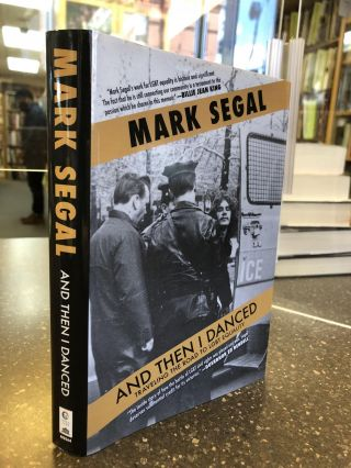 AND THEN I DANCED: TRAVELING THE ROAD TO LGBT EQUALITY [SIGNED]. Mark Segal