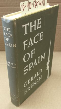 The Face of Spain. Gerald Brenan