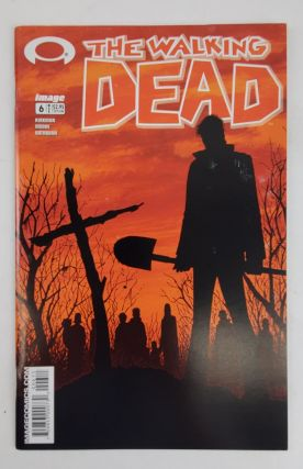 THE WALKING DEAD NO. 6. Robert Kirkman, Tony Moore