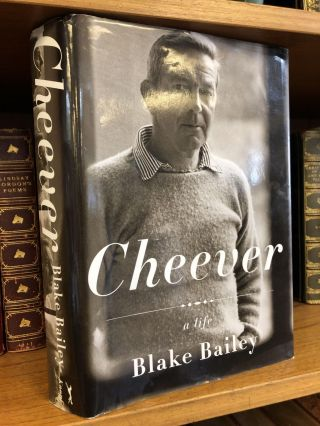 CHEEVER: A LIFE [SIGNED]. Blake Bailey