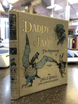 "DADDY JAKE THE RUNAWAY, AND OTHER STORIES BY ""UNCLE REMUS"" Joel Chandler Harris"