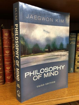 PHILOSOPHY OF MIND. Jaegwon Kim