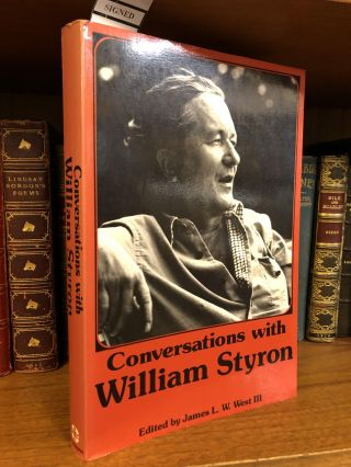 CONVERSATIONS WITH WILLIAM STYRON [SIGNED]. James L. W. III West, W. Pierre Jacoebee