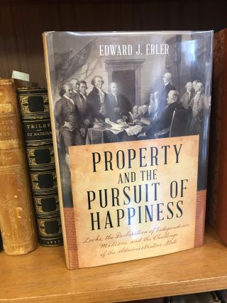 PROPERTY AND THE PURSUIT OF HAPPINESS. Edward J. Erler