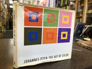 THE ART OF COLOR: THE SUBJECTIVE EXPERIENCE AND OBJECTIVE RATIONALE OF COLOR. Johannes Itten,...
