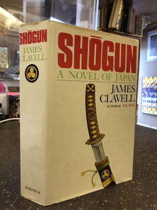 SHOGUN: A NOVEL OF JAPAN. James Clavell
