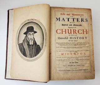 ACTS AND MONUMENTS OF MATTERS MOST SPECIAL AND MEMORABLE, HAPPENING IN THE CHURCH: WITH AN UNIVERSAL HISTORY OF THE SAME. [VOLUME ONE ONLY]